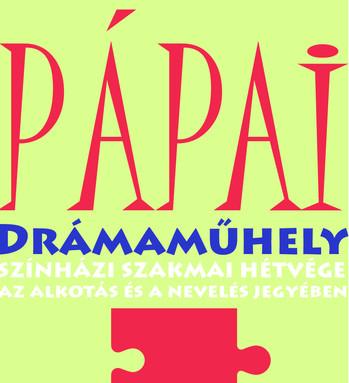 Pápai Drámaműhely - színházi szakmai hétvége az alkotás és a nevelés jegyében