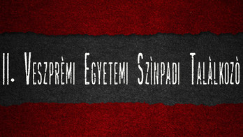 Egyetemi színpadok találkoznak Veszprémben