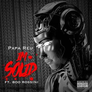 "PaPa REU Releases New Single Featuring BOO ROSSINI, ""I'm Solid."" [Official Leak]"