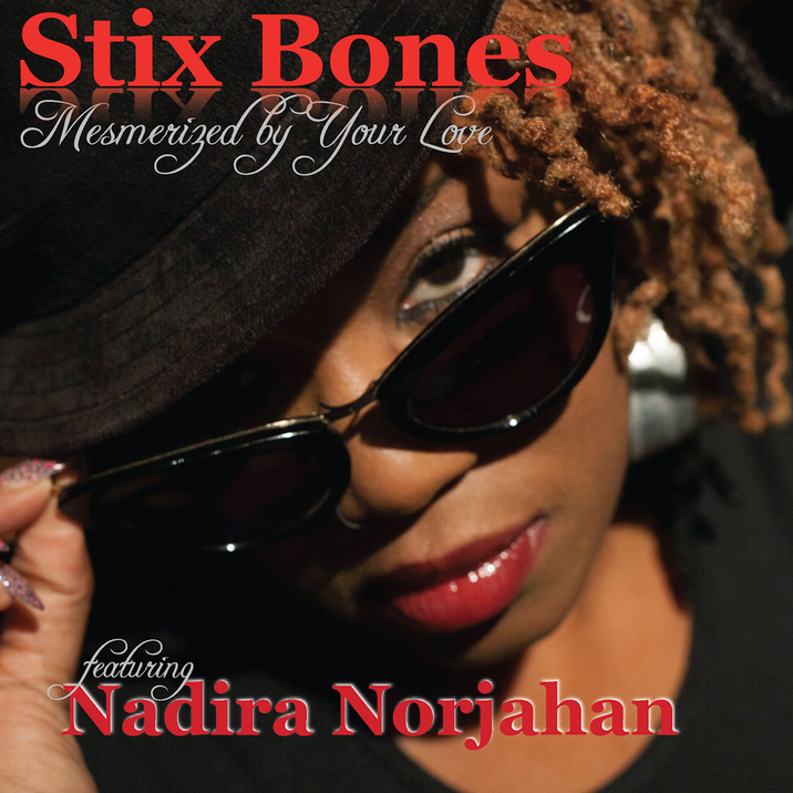 Producer, Stix Bones Features Recording Artist, Nadira Norjahan On New Release