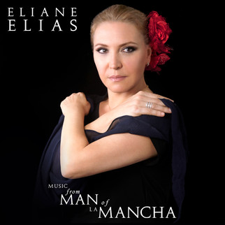 "Eliane Elias revives songs from a classic Broadway musical with ""Music from Man of La Mancha"""