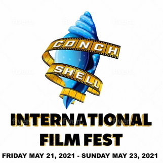 Conch Shell International Film Fest, May 21 - May 23, 2021