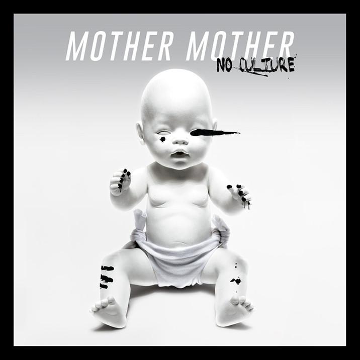 "Mother Mother's New Studio Album ""No Culture"" out Feb. 10 via Def Jam Recordings"