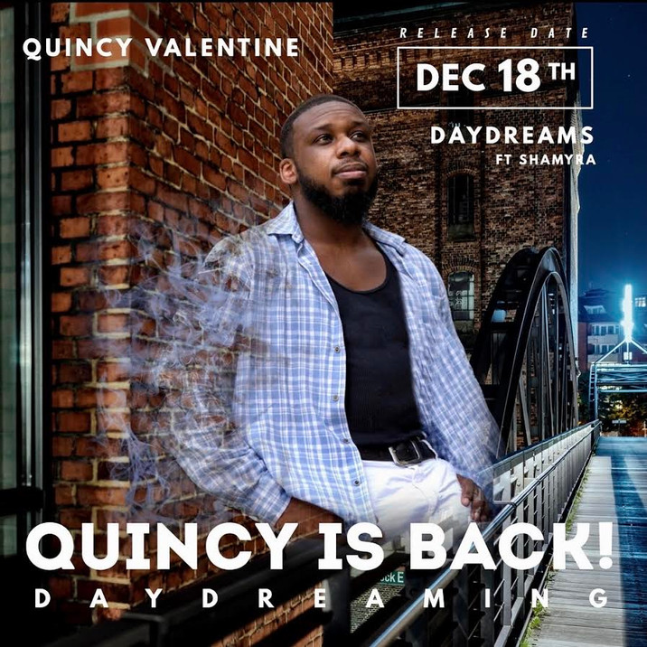 """Recording Artist, Quincy Valentine talks about his new release, """"DayDreams."""" [Interview]"""