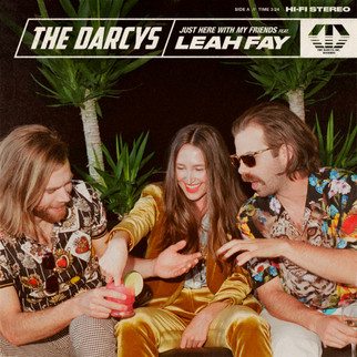 "The Darcys Premiere New Single ""JUST HERE WITH MY FRIENDS,"" Featuring Leah Fay of July Tal"