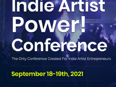 Indie Artist Power! Conference September 18-19th, 2021