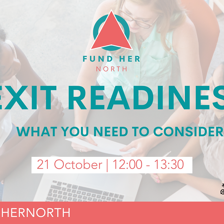 Fund Her North - Exit Readiness: What You Need to Consider