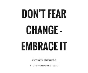 dont-fear-change-embrace-it-quote-1.jpg