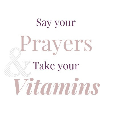 Say your prayers and take your vitamins