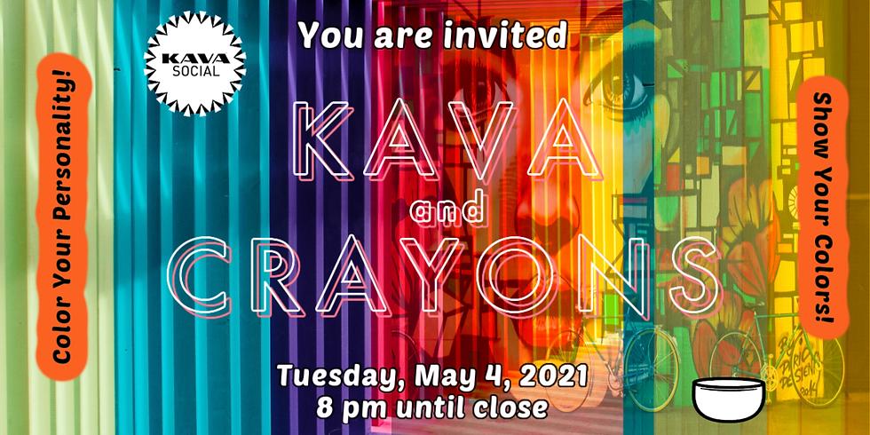 Crayons and Kava