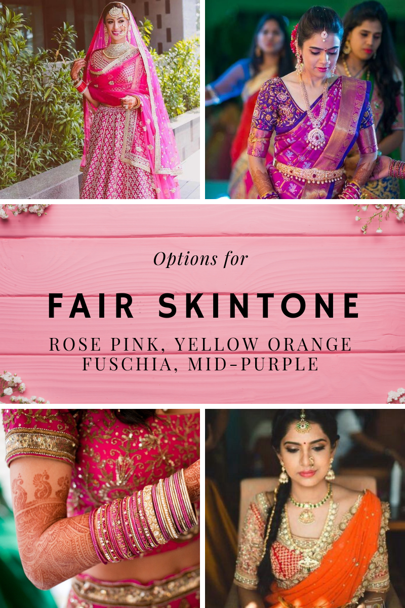 Bridal Colours for fair skin like rose pink, fuschia, mid purple, yellow orange