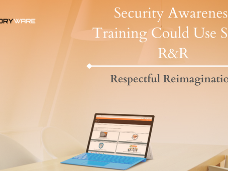 Security Awareness Training Could Use Some R&R