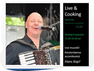 Live Muziek & Live Cooking zondag 6 augustus Spareribs & Hans Kap!