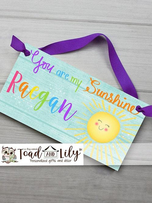 Rainbow You are my Sunshine DOOR SIGN