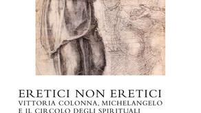 Eretici non eretici - Vittoria Colonna, Michelangelo e il Circolo degli Spirituali di Andrea Alessi