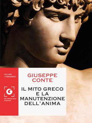 Il mito greco e la manutenzione dell'anima di Giuseppe Conte