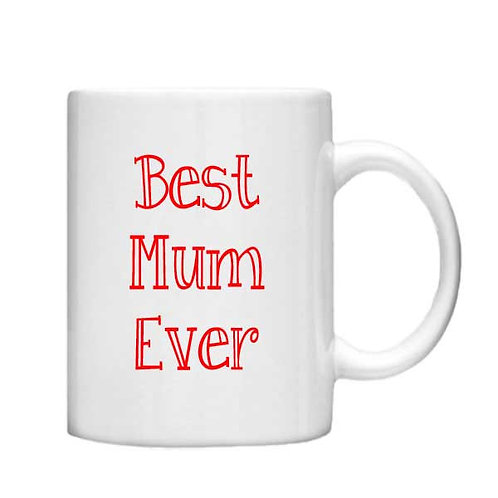 Best Mum Ever 11oz Mug - Choice off different handles and colour