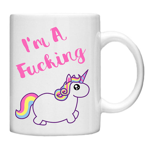 I 'm a Fucking Unicorn -11oz mug - Choice off different handles a colour