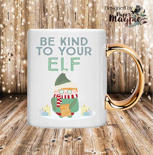 Be Kind To Your Elf 11oz Gold Handle Mug