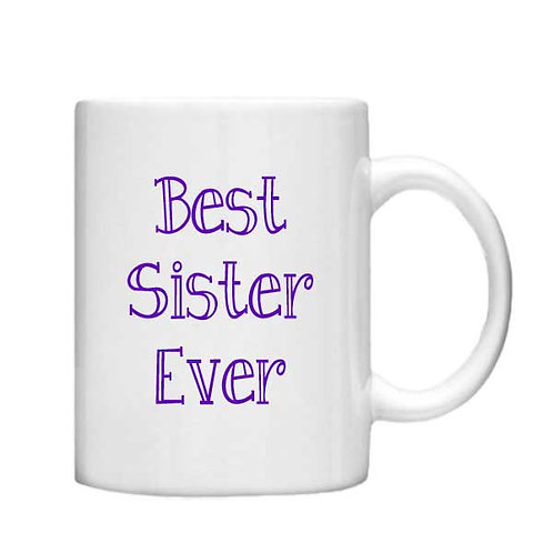 Best Sister Ever 11oz Mug - Choice off different handles and colour