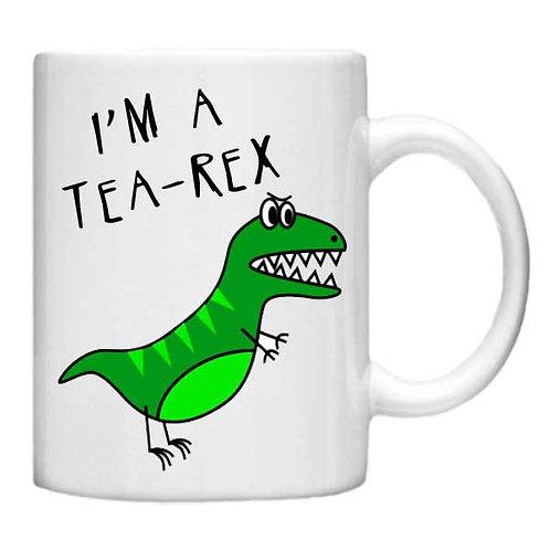 I'm Tea Rex 11oz Mug - Choice off different handles and colour