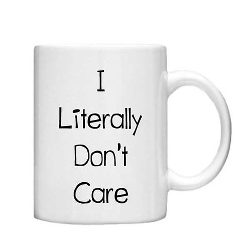 I Literally don't care 11oz mug - Choice off different handles an colour