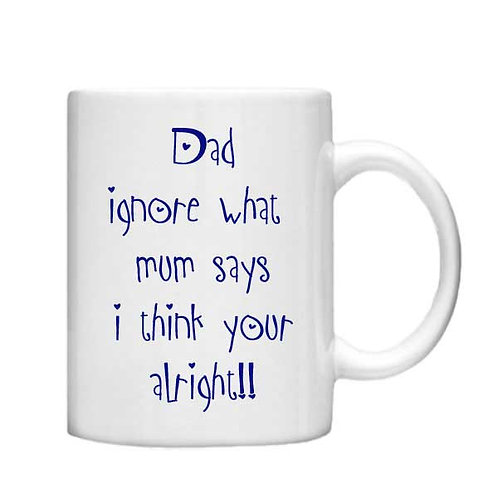 Dad your Alright 11oz Mug - Choice off different handles and colours