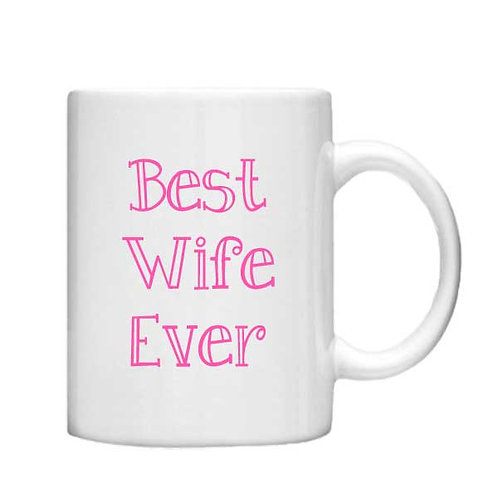 Best Wife Ever 11oz Mug - Choice off different handles and colours