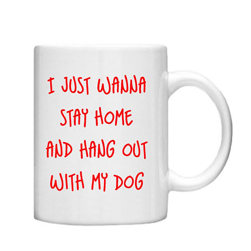 Stay Home Dog 11oz Mug - Choice off different handles and inner colou
