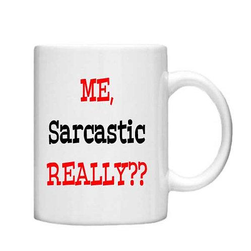 Me, Sarcastic Really 11oz mug - Choice off different handles a colour