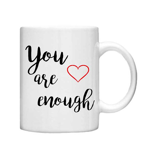You are enough 11oz Mug - Choice off different handles and colours