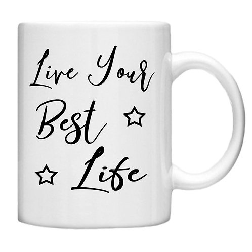 Live Your Best Life - 11oz Mug Design