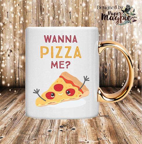 Wanna Pizza Me 11oz Gold Handle Mug