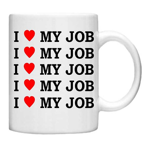 I love my Job 11oz Mug - Choice off different handles an co