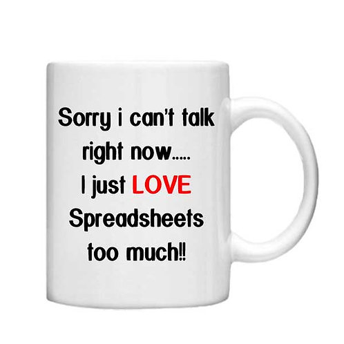 Sorry can't talk right now 11oz Mug - Choice off different handles and colour