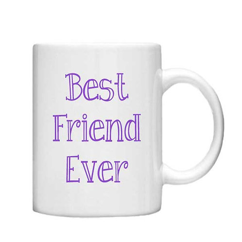 Best Friend Ever 11oz Mug - Choice off different handles and colour
