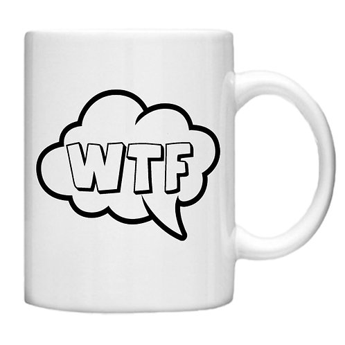 WTF Speech Bubble - 11oz Mug Design