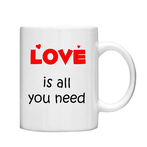 Love is all you need 11oz Mug - Choice off different handles and colour
