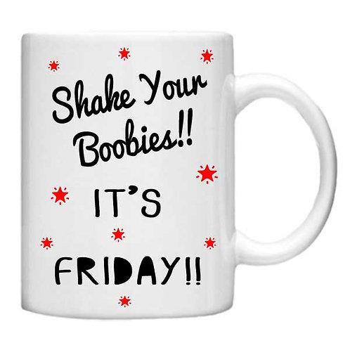 Shake your Boobies 11oz Mug - Choice off different handles and colour
