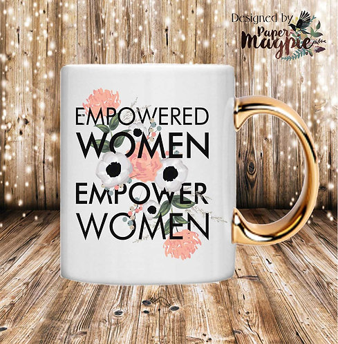 Empowered Women Empower Women 11oz Gold Handle Mug