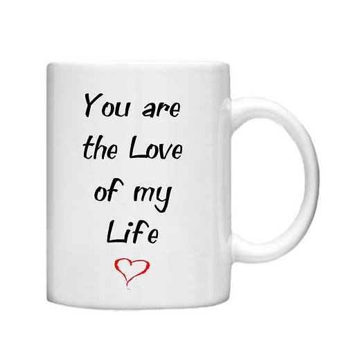 Love of My Life 11oz Mug - Choice off different handles and colours