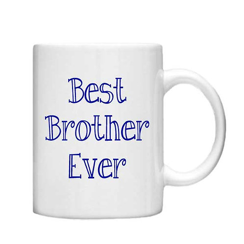 Best Brother Ever 11oz Mug - Choice off different handles and colour