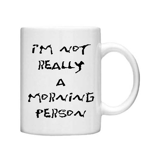 I'm not really a morning 11oz Mug - Choice off different handles an colour