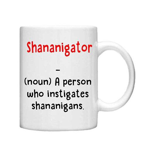 Shananigator - 11oz mug - Choice off different handles a