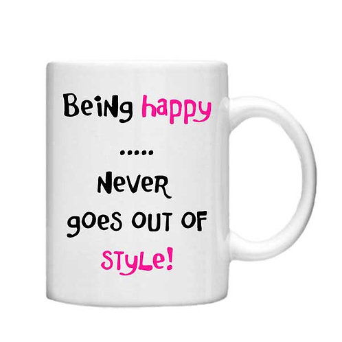 Being Happy -11oz mug - Choice off different handles a colour