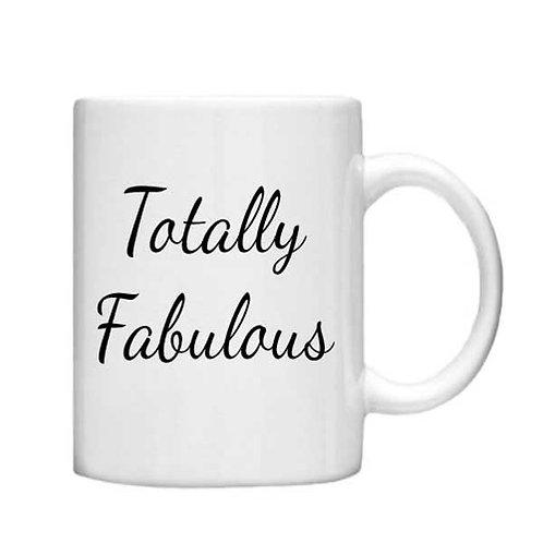 Totally Fabulous 11oz mug - Choice off different handles an colour