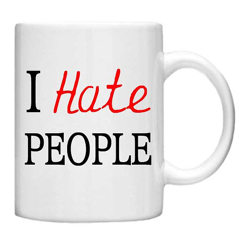 I Hate People 11oz mug - Choice off different handles an colour