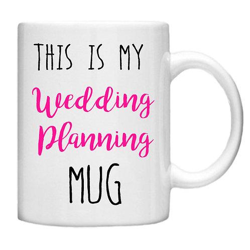 This is my Wedding Planning MUG - 11oz Mug Design
