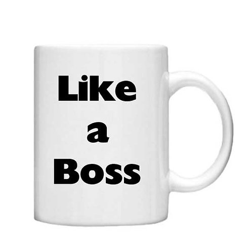 Like a Boss 11oz Mug - Choice off different handles an colo