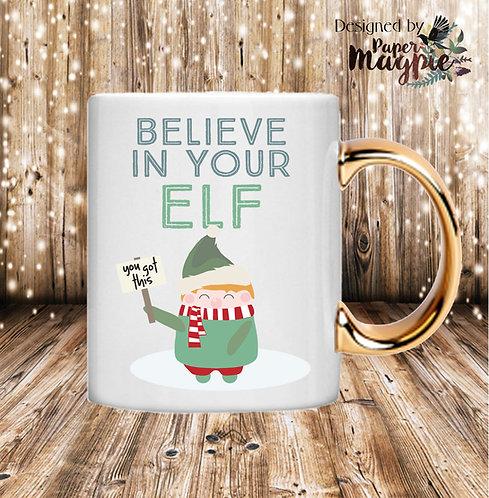 Believe in your Elf 11oz Gold Handle Mug